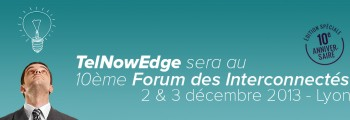 TelNowEdge et son IPBX Asterisk au forum des interconnectés.
